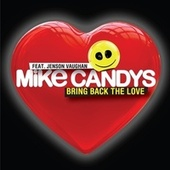 Bring Back the Love by Mike Candys