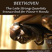 Beethoven: Late String Quartets Transcribed for Piano Four Hands by Claudio Colombo