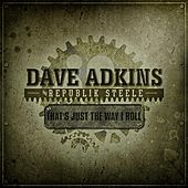That's Just The Way I Roll de Dave Adkins