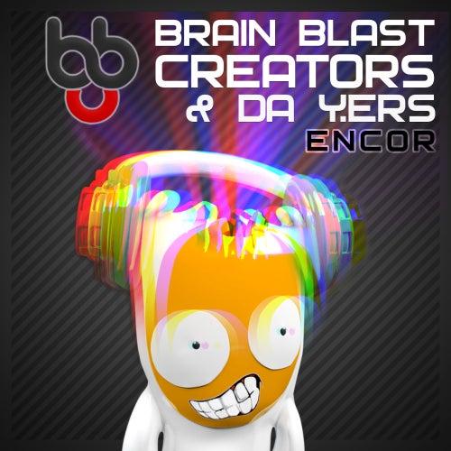Encor (feat. Da Y.ers) by Brain Blast Creators