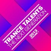 Trance Talents - The Next Generation 2013, Vol. 1 de Various Artists