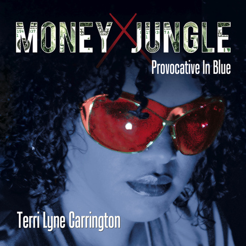 Money Jungle: Provocative In Blue by Terri Lyne Carrington