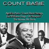 April in Paris/ Count Basie Swings, Joe Williams Sings/ Count Basie At Newport/ the Atomic Mr. Basie by Count Basie