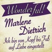 Ich bin von Kopf bis Fuß auf Liebe eingestellt (Wonderful!) by Marlene Dietrich