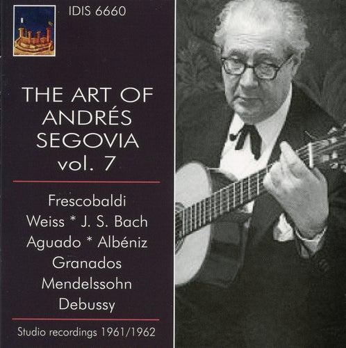 The Art of Andres Segovia, Vol. 7 by Andres Segovia