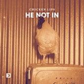 He Not In by Chicken Lips