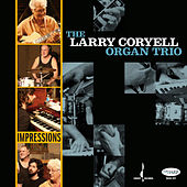 Impressions by The Larry Coryell Organ Trio
