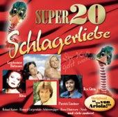 Super 20 - Schlagerliebe von Various Artists