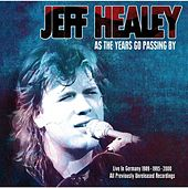 As the Years Go Passing By - Live in Germany von Jeff Healey