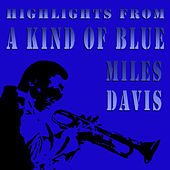 Highlights From a Kind Of Blue by Miles Davis
