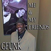 Me & My Friends de G Funk