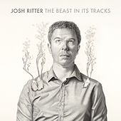 The Beast in Its Tracks von Josh Ritter