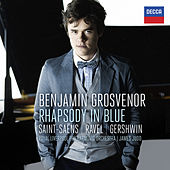 Benjamin Grosvenor - Rhapsody In Blue: Saint-Säens, Ravel, Gershwin by Benjamin Grosvenor