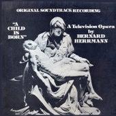A Child Is Born (Original Television Soundtrack) [Remastered] de Bernard Herrmann
