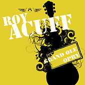 Grand Ole Opry by Roy Acuff