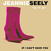 If I Can't Have You de Jeannie Seely