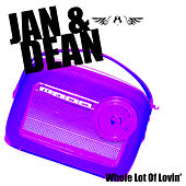 Whole Lot Of Lovin' de Jan & Dean