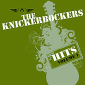 The Hits -Volume 1 & Volume 2 by The Knickerbockers