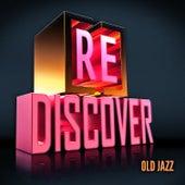 [RE]discover Old Jazz von Various Artists