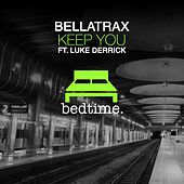 Keep You by Bellatrax