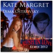 Rush In Love (Dima Ostrovsky Remix 2012) van Kate-Margret