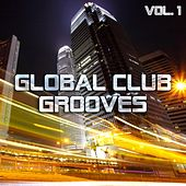 Global Club Grooves Vol. 1 - EP de Various Artists