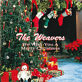 We Wish You A Merry Christmas by The Weavers