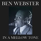 In a Mellow Tone (50 Original Tracks - Digitally Remastered) by Ben Webster