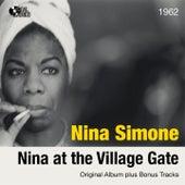 Nina At the Village Gate (Original Album Plus Bonus Tracks 1962) von Nina Simone