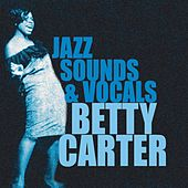 The Jazz Sounds & Vocals by Betty Carter