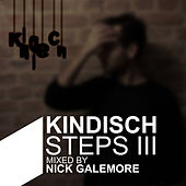 Kindisch Steps III - Mixed By Nick Galemore by Various Artists