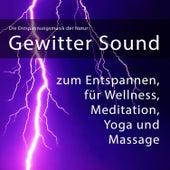 Die Entspannungsmusik der Natur: Gewitter Sound zum Entspannen, für Wellness, Meditation, Yoga, Mass von Entspannungsmusik