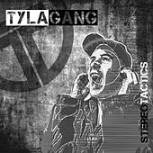 Stereo Tactics by Tyla Gang