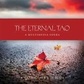 The Eternal Tao: A Multimedia Opera by JulieAnn Zavala