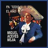Pa' Todo el Año de Miguel Aceves Mejia