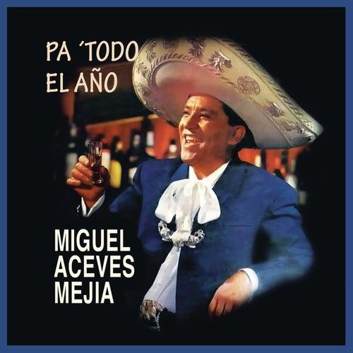 Pa' Todo el Año by Miguel Aceves Mejia