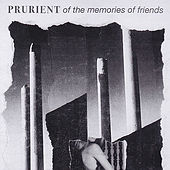 Of The Memories Of Friends von Prurient