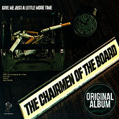 Give Me Just A Little More Time by Chairmen Of The Board