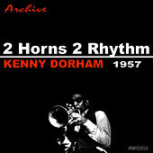 2 Horns / 2 Rhythm by Kenny Dorham
