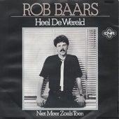 Heel De Wereld by Rob Baars