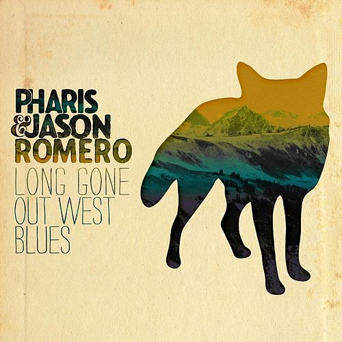 Long Gone Out West Blues by Pharis