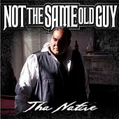 Not the Same Old Guy (feat. Tonez P) by Tha Native