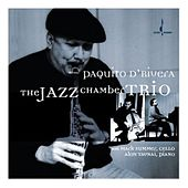 The Jazz Chamber Trio by Paquito D'Rivera