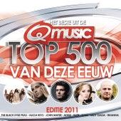 Q-music Top 500 Van Deze Eeuw - 2011 van Various Artists
