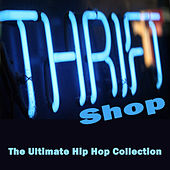 Thrift Shop (The Ultimate Hip Hop Collection) von Various Artists