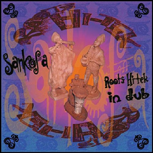 Sankofa (Roots Hitek-in-Dub) by Roots Hitek