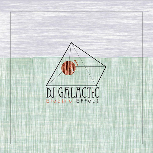 Electro Effect by DJ Galactic