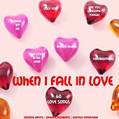 When I Fall in Love (60 Love Songs) by Various Artists