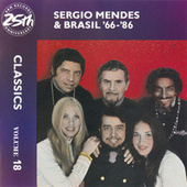 Sergio Mendes & Brasil '66-86: Classics Volume 18 by Sergio Mendes