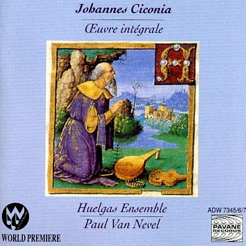 Ciconia: The Complete Works by Huelgas Ensemble; Paul Van Nevel